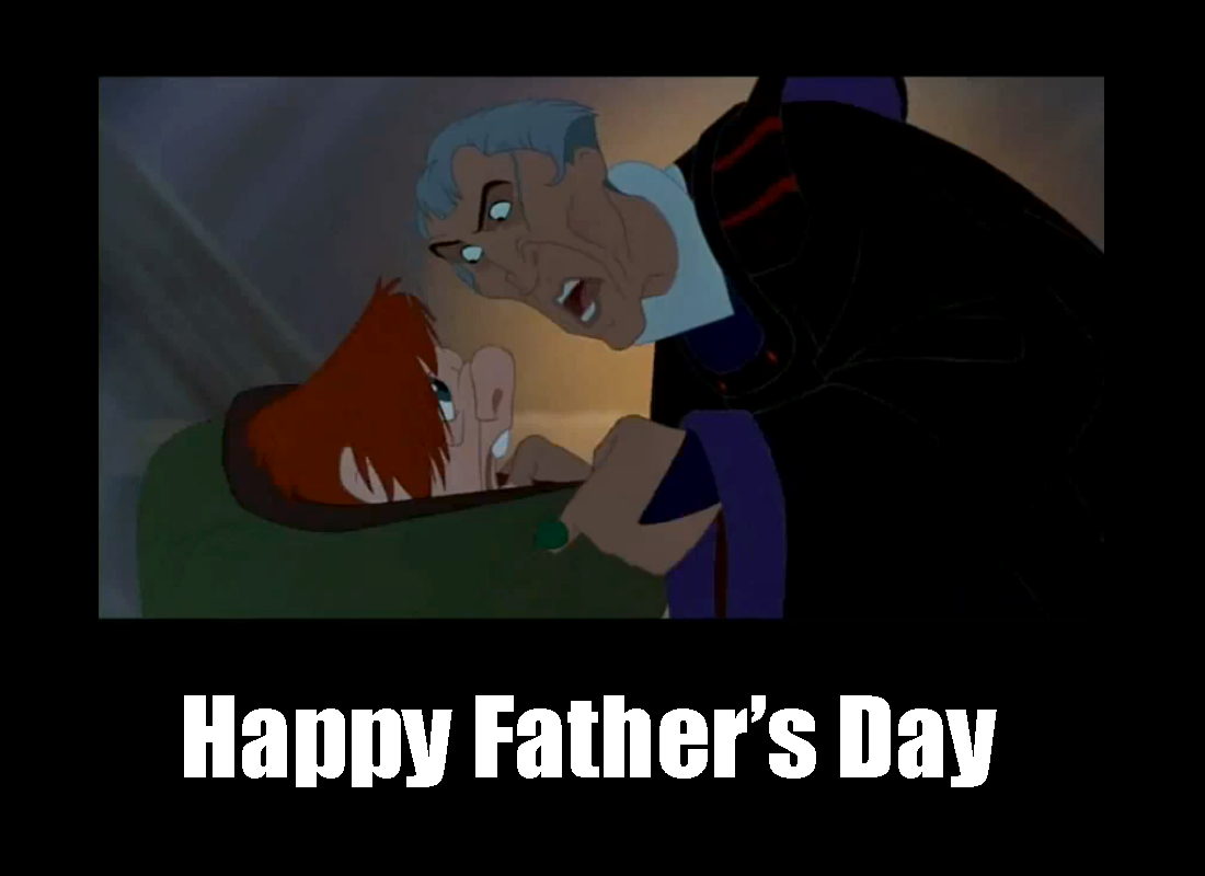 Happy Father's Day, Frollo Hunchback Style